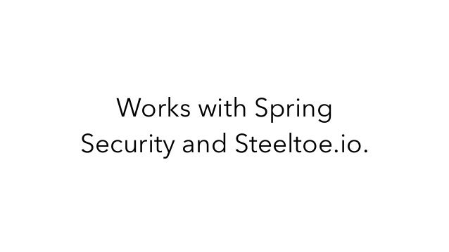 Works with Spring Security and Steeltoe.io.