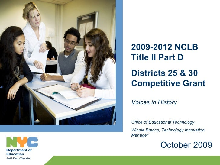 2009-2012 NCLB Title II Part D Districts 25 & 30 Competitive Grant  Voices in History   Office of Educational Technology W...