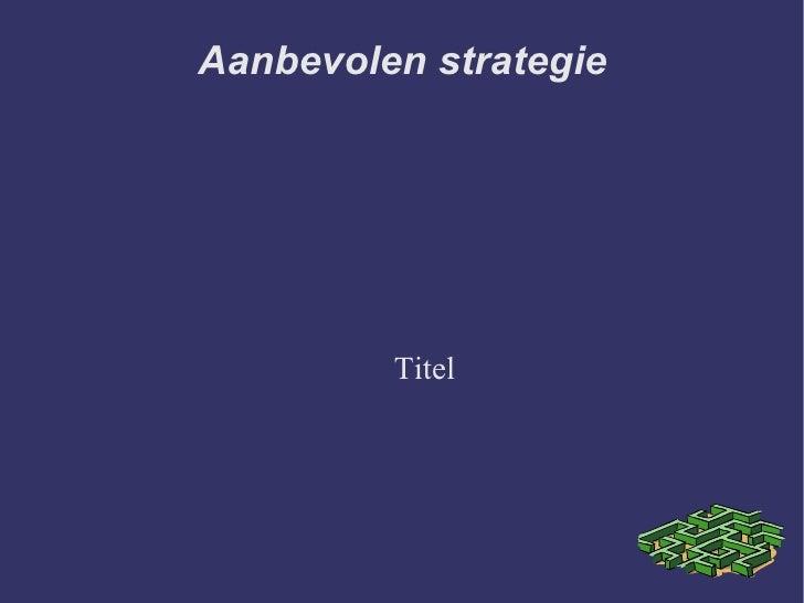 Aanbevolen strategie Titel