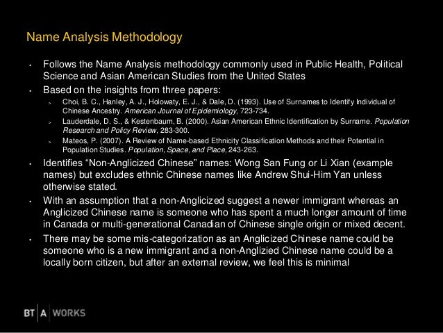 • Follows the Name Analysis methodology commonly used in Public Health, Political Science and Asian American Studies from ...