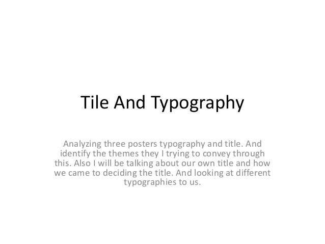 Tile And Typography  Analyzing three posters typography and title. And identify the themes they I trying to convey through...