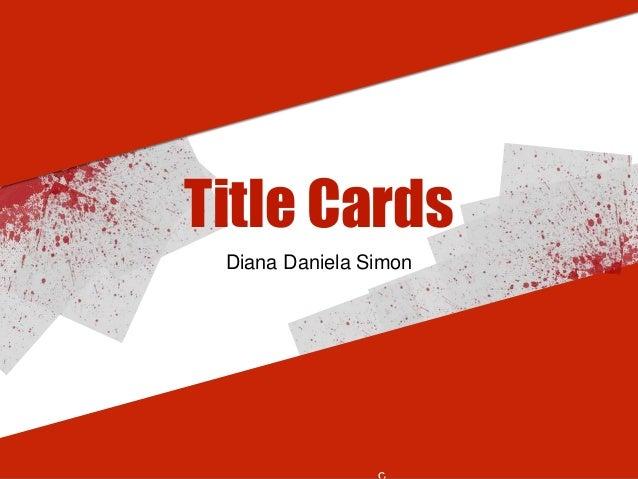 Diana Daniela Simon Title Cards