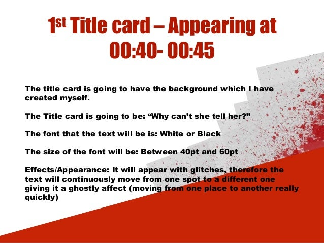 1st Title card – Appearing at 00:40- 00:45 The title card is going to have the background which I have created myself. The...