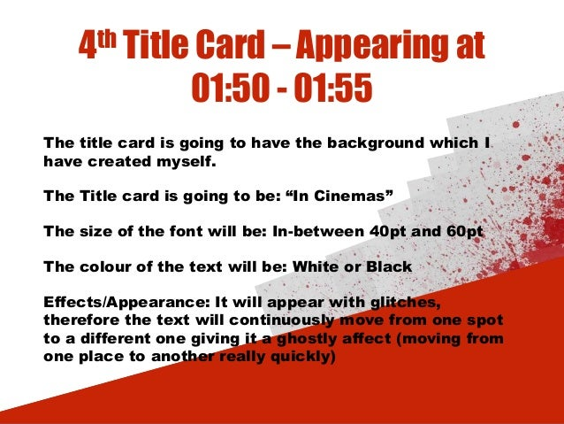 4th Title Card – Appearing at 01:50 - 01:55 The title card is going to have the background which I have created myself. Th...