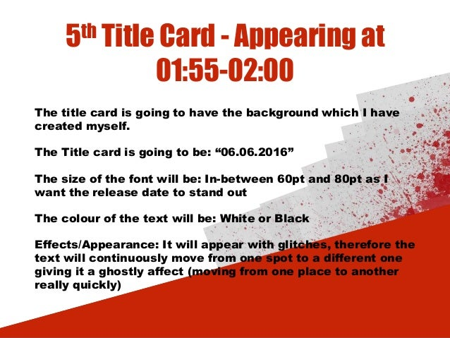 5th Title Card - Appearing at 01:55-02:00 The title card is going to have the background which I have created myself. The ...