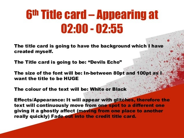 6th Title card – Appearing at 02:00 - 02:55 The title card is going to have the background which I have created myself. Th...