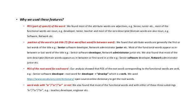 • Why we used these features? • POS (part of speech) of the word : We found most of the attribute-words are adjectives, e....