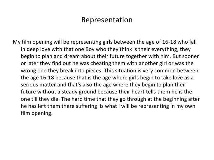 Representation<br />My film opening will be representing girls between the age of 16-18 who fall in deep love with that on...