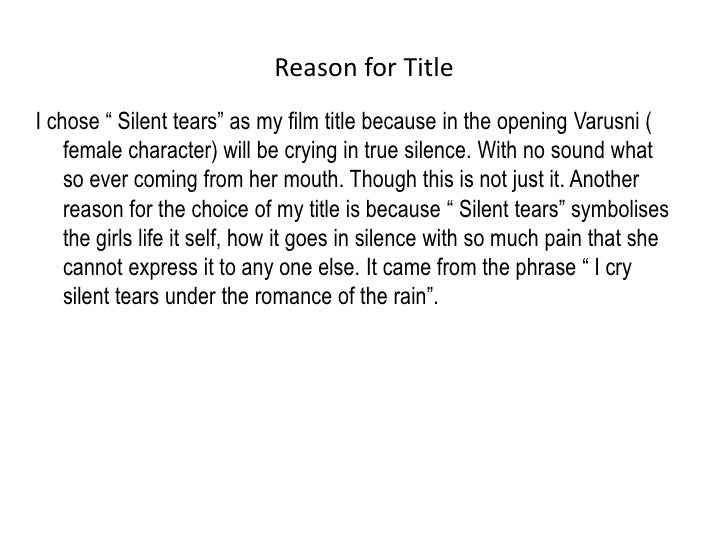 """Reason for Title<br />I chose """" Silent tears"""" as my film title because in the opening Varusni ( female character) will be ..."""