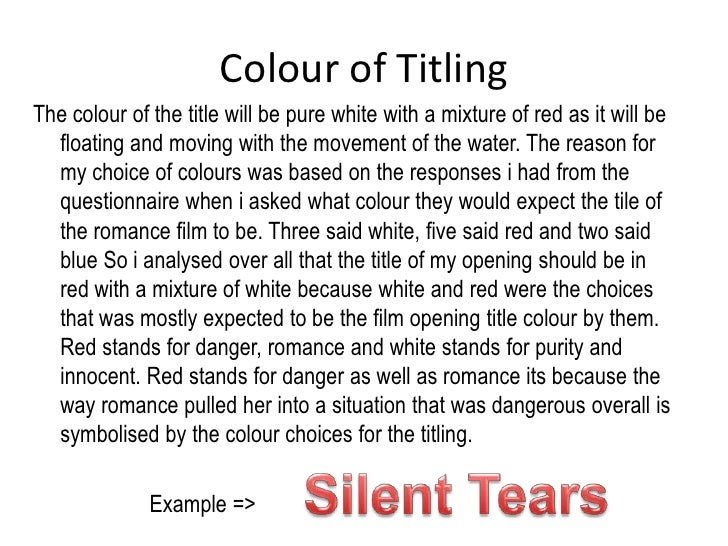 Colour of Titling<br />The colour of the title will be pure white with a mixture of red as it will be floating and moving ...