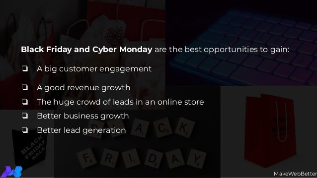 Black Friday and Cyber Monday are the best opportunities to gain: ❏ A big customer engagement ❏ A good revenue growth ❏ Th...