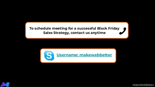 To schedule meeting for a successful Black Friday Sales Strategy, contact us anytime Username: makewebbetter MakeWebBetter