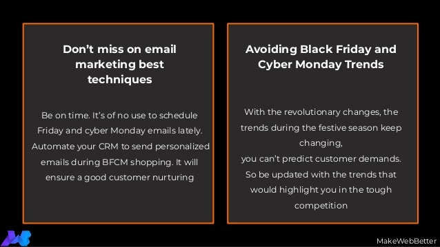 Don't miss on email marketing best techniques Avoiding Black Friday and Cyber Monday Trends Be on time. It's of no use to ...