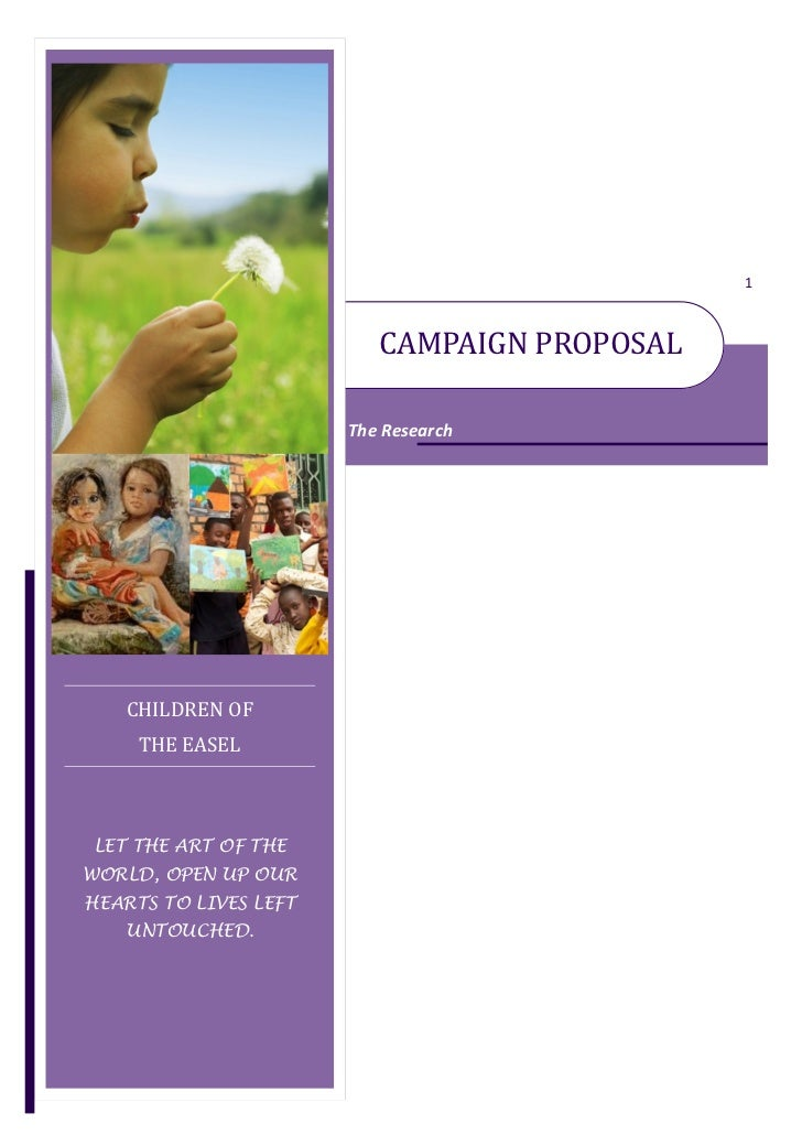 1                          CAMPAIGN PROPOSAL                       The Research   CHILDREN OF     THE EASELLET THE ART OF ...