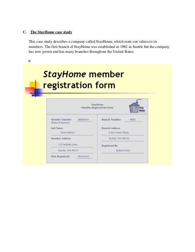 C. The StayHome case study   This case study describes a company called StayHome, which rents out videos to its   members....