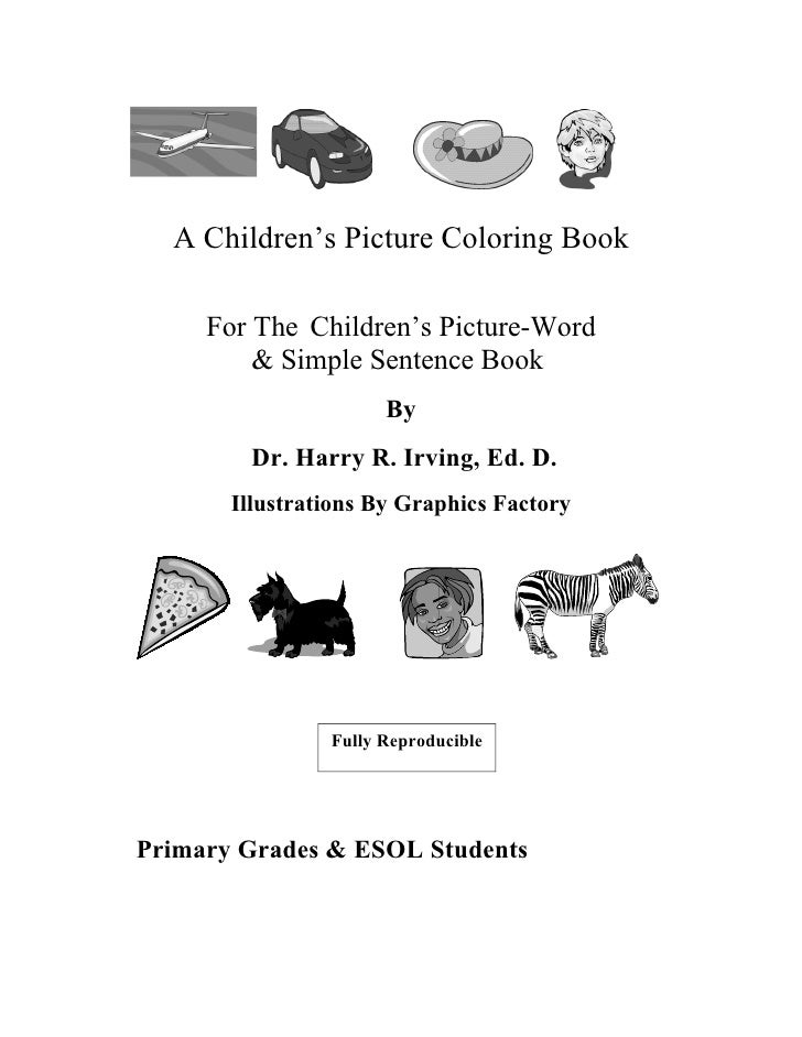 A Children's Picture Coloring Book       For The Children's Picture-Word          & Simple Sentence Book                  ...
