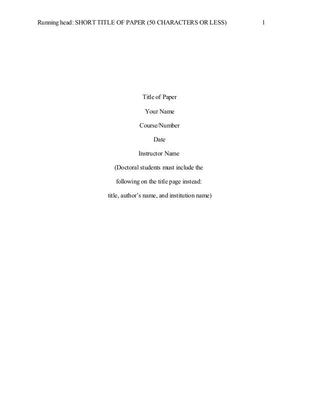 Running head: SHORT TITLE OF PAPER (50 CHARACTERS OR LESS) 1 Title of Paper Your Name Course/Number Date Instructor Name (...