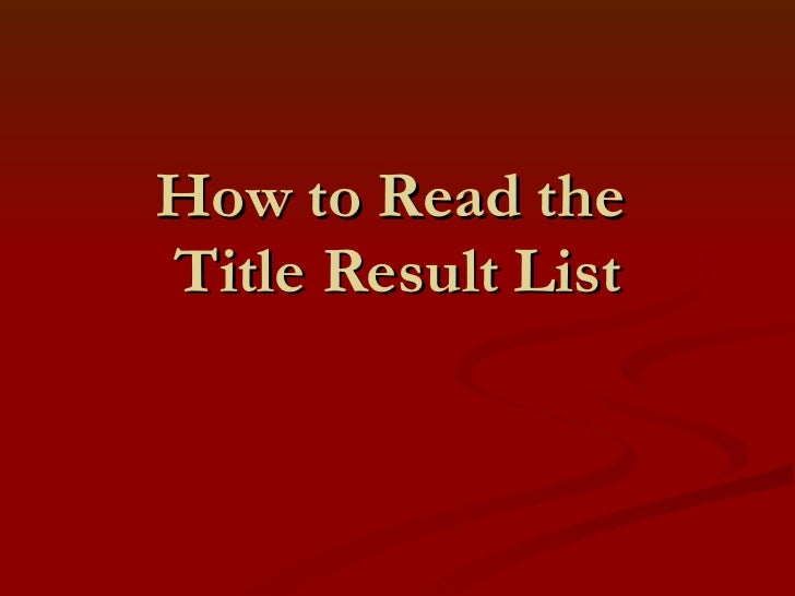 How to Read the  Title Result List