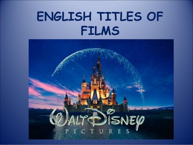 ENGLISH TITLES OF FILMS