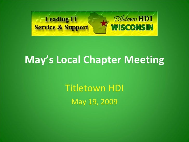 May's Local Chapter Meeting Titletown HDI May 19, 2009