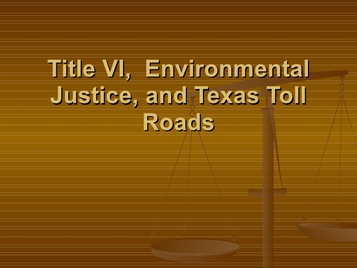 Title VI,  Environmental Justice, and Texas Toll Roads