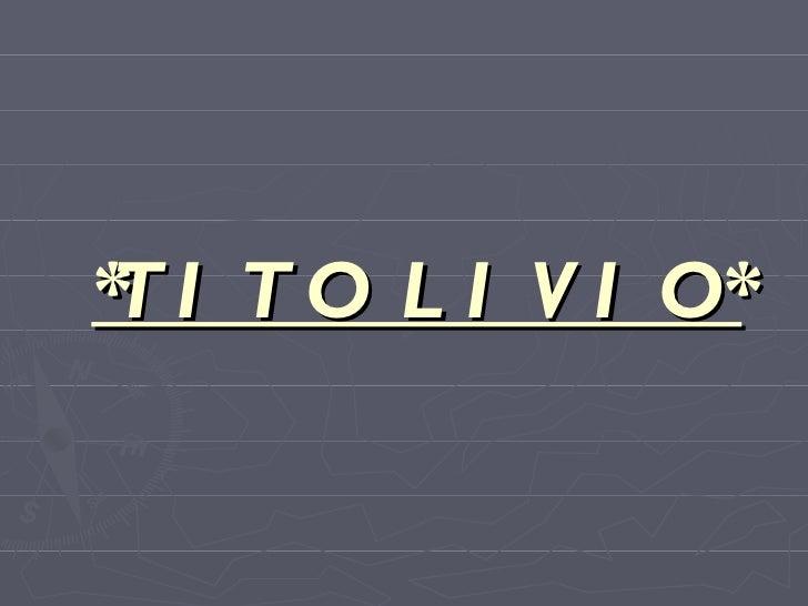 *TITO LIVIO*