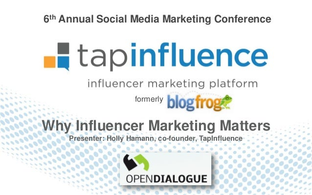 6th Annual Social Media Marketing Conference                      formerlyWhy Influencer Marketing Matters    Presenter: H...