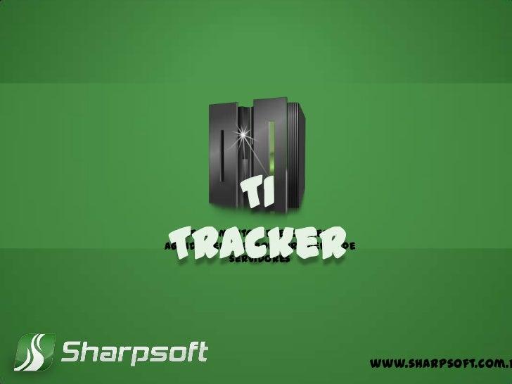 TITracker  Licenciamento, gerenciamento,agendamento e monitoramento de           servidores                               ...