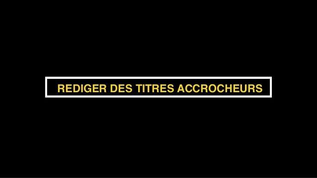 REDIGER DES TITRES ACCROCHEURS