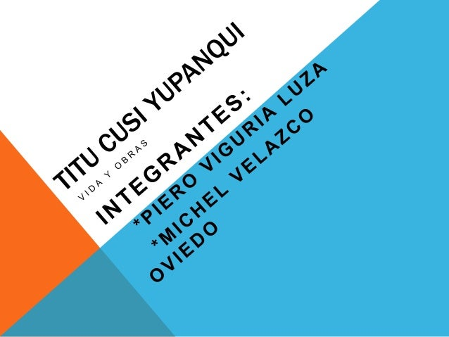 TITU CUSI YUPANQUI (1529-1570?)*Titu Cusi es considerado como el tercer inca de la cristiandad o Vilcabamba.Recuperado el ...