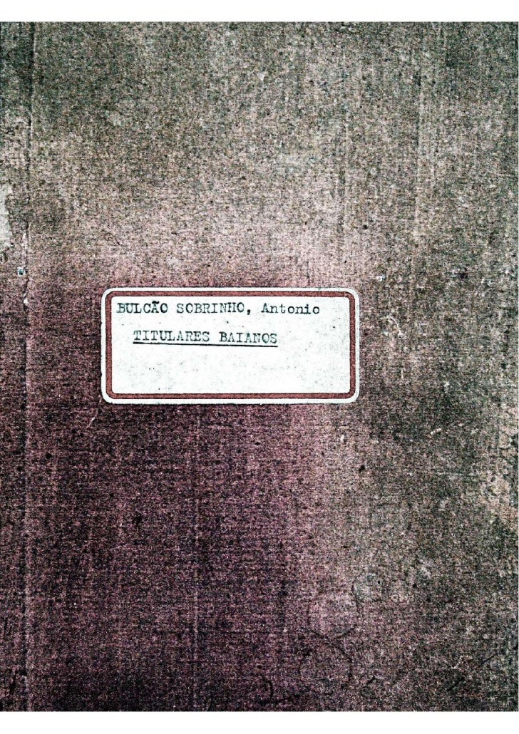 ANTÔNIO DE ARAÚJO DE ARAGXO BULCXO SOBRINHO                  TITULARES BAIANOSS U M A R I O                               ...