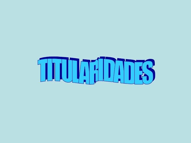 TITULARIDADES