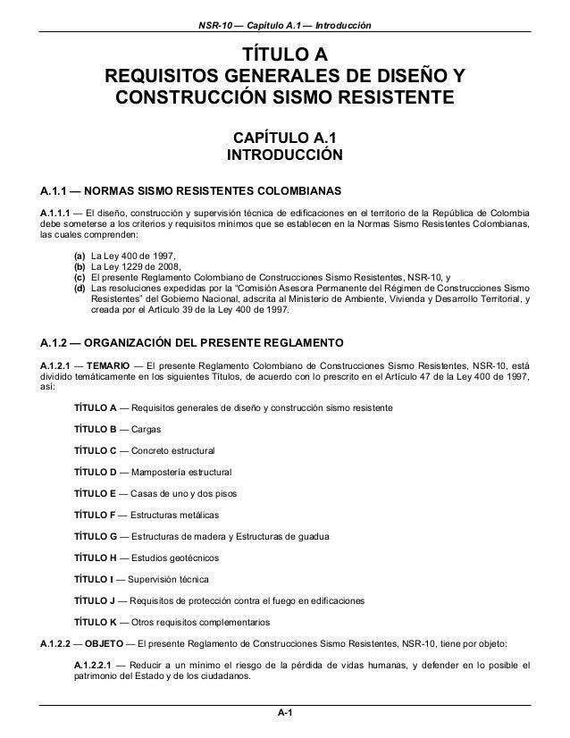 NSR-10 — Capítulo A.1 — Introducción                             TÍTULO A                 REQUISITOS GENERALES DE DISEÑO Y...