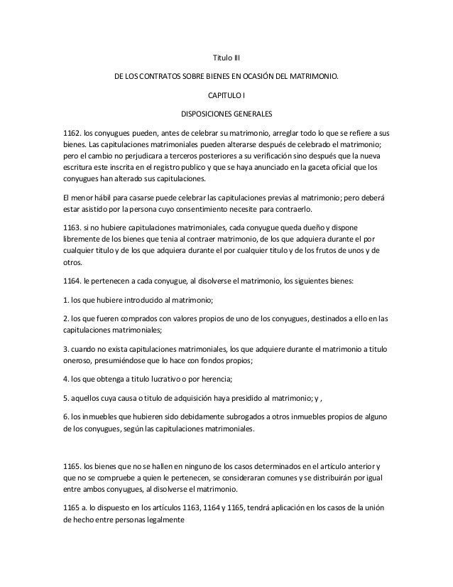 Titulo III                DE LOS CONTRATOS SOBRE BIENES EN OCASIÓN DEL MATRIMONIO.                                        ...