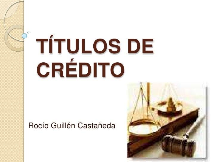 TÍTULOS DE  CRÉDITORocío Guillén Castañeda