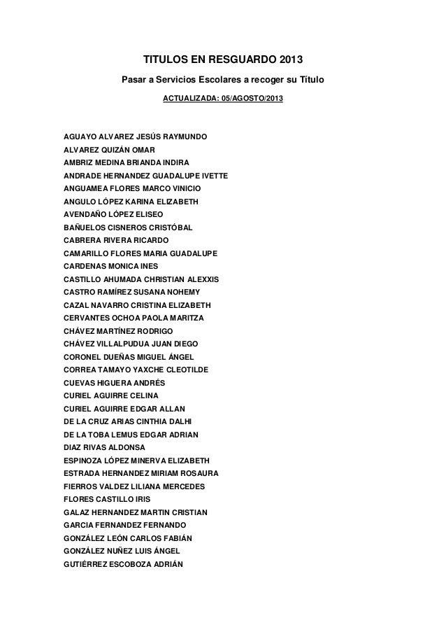 TITULOS EN RESGUARDO 2013 Pasar a Servicios Escolares a recoger su Título ACTUALIZADA: 05/AGOSTO/2013 AGUAYO ALVAREZ JESÚS...