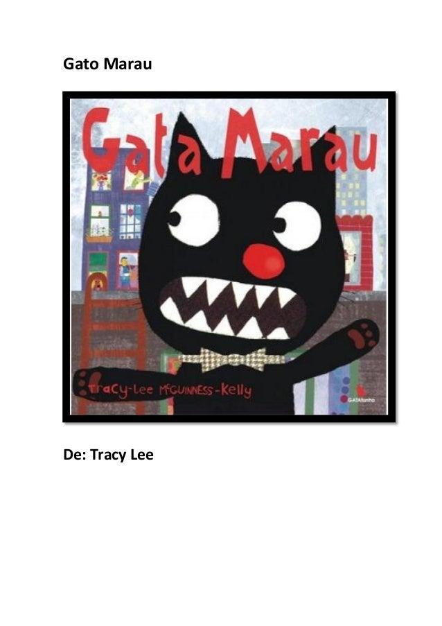 Gato Marau  De: Tracy Lee