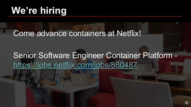 We're hiring Come advance containers at Netflix! Senior Software Engineer Container Platform - https://jobs.netflix.com/jo...