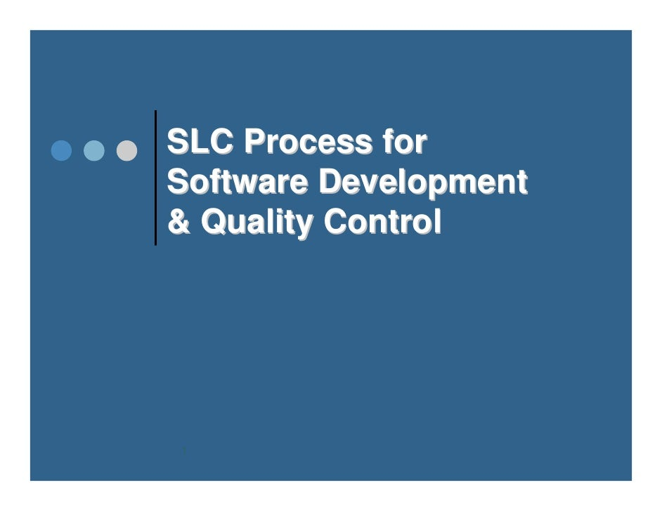 SLC Process for Software Development & Quality Control     1