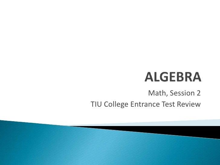 Math, Session 2TIU College Entrance Test Review
