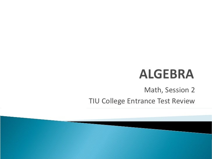 Math, Session 2 TIU College Entrance Test Review