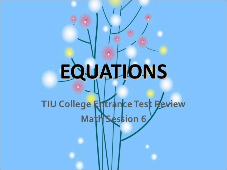 EQUATIONS TIU College Entrance Test Review Math Session 6