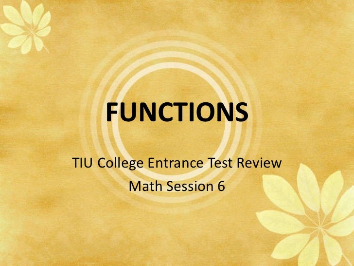 FUNCTIONS TIU College Entrance Test Review Math Session 6