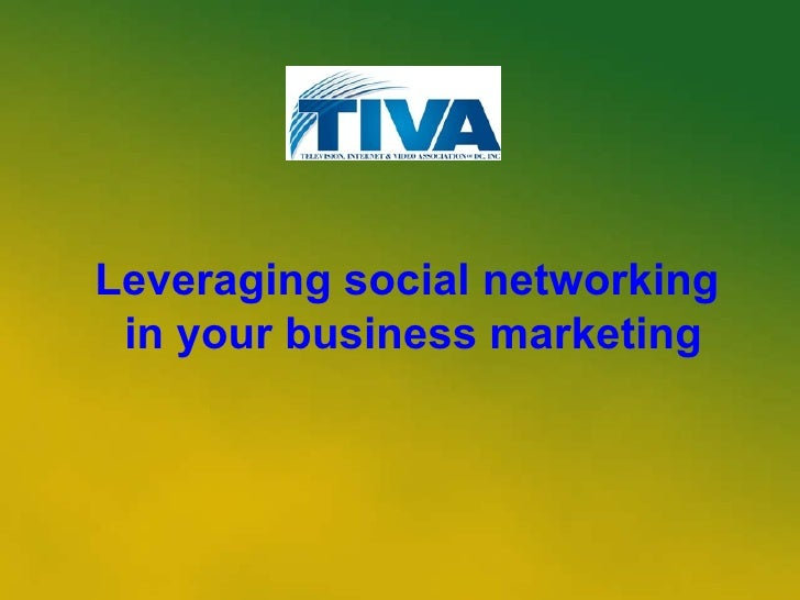 Leveraging social networking  in your business marketing
