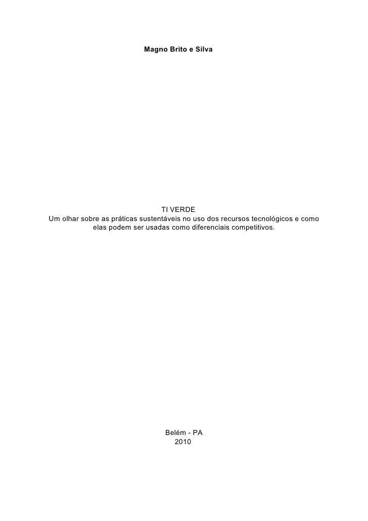 Magno Brito e Silva                                      TI VERDE Um olhar sobre as práticas sustentáveis no uso dos recur...