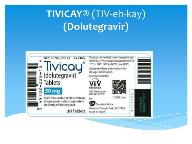 TIVICAY® (TIV-eh-kay) (Dolutegravir)