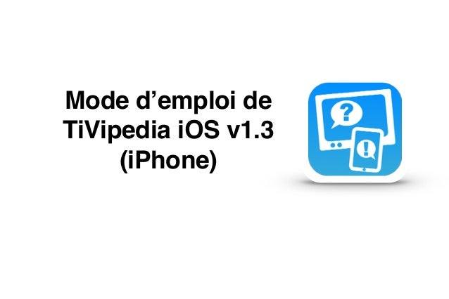 "Mode d'emploi de ""  TiVipedia iOS v1.3""  (iPhone)"