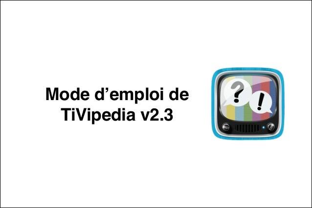 """Mode d'emploi de""""  TiVipedia v2.3"""