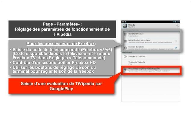"""Page «Paramêtes»:  Réglage des paramètres de fonctionnement de TiVipedia Pour les possesseurs de Freebox:"""" • Saisie du co..."""