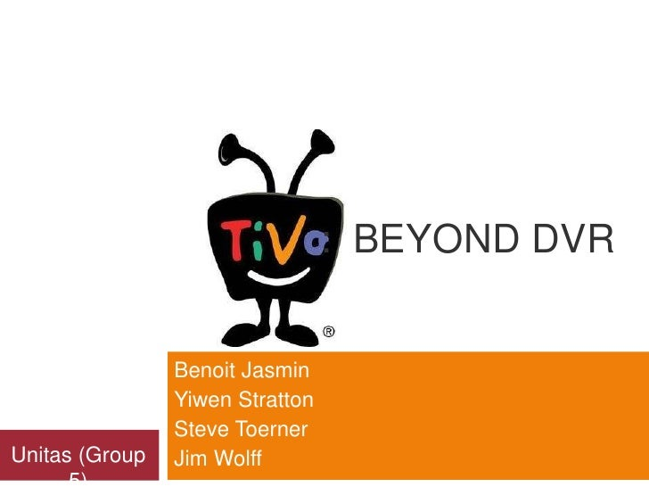 : BEYOND DVR                   Benoit Jasmin                 Yiwen Stratton                 Steve Toerner Unitas (Group   ...